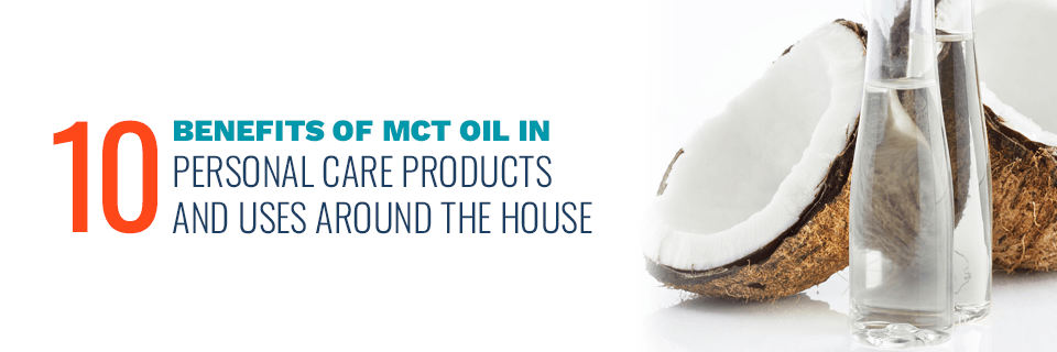 Benefits of MCT Oil in Personal Care Products