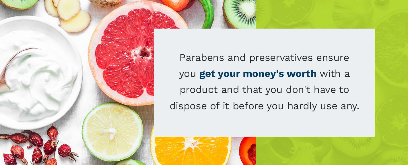 Get your money's worth with parabens and preservatives.